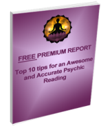 Premium Report - Top Ten Tips for an Awesome Psychic Reading